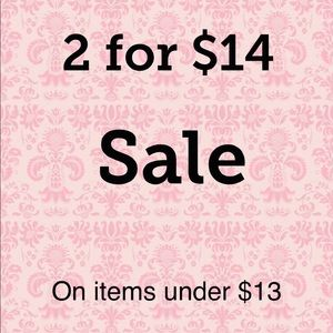 2 For $14 Sale on any items under $13